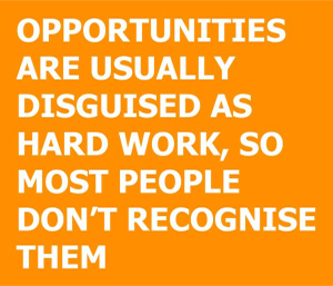 This quote is about writing a handwritten note, it says: opportunities are usually disguised as hard work, so most people don't recognise them.